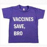 Vaccines Save, Bro.
