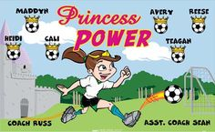 Princess-Power-40961 digitally printed vinyl soccer sports team banner. Made in the USA and shipped fast by BannersUSA. www.bannersusa.com