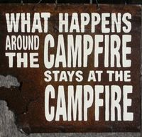 """""""What happens around the campfire..."""""""