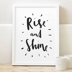 Rise And Shine Typography Print. A simple, bold and fun hand lettered monochrome typography print, guaranteed to make you smile and the perfect addition to your bedroom walls.