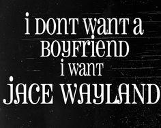 .gif - I don't want a boyfriend, I want [Jace Wayland, Simon Lewis, Magnus Bane, Jem Carstairs, William Herondale...]
