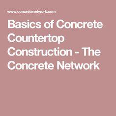 Basics of Concrete Countertop Construction - The Concrete Network