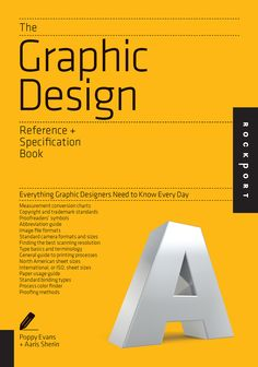 The Graphic Design Reference & Specification Book by Poppy Evans, Aaris Sherin and Irina Lee
