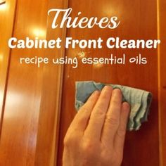 Thieves Cabinet Front Cleaner recipe using essential oils - Harvest to Harmony