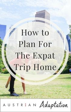 How to Plan for the Expat Trip Home