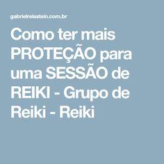 Como ter mais PROTEÇÃO para uma SESSÃO de REIKI - Grupo de Reiki - Reiki