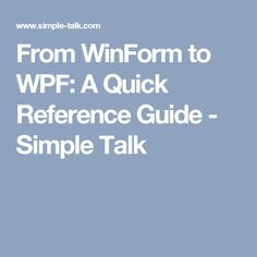 From WinForm to WPF: A Quick Reference Guide - Simple Talk