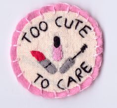 Too Cute to Care patch on Etsy.