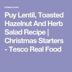 Puy Lentil, Toasted Hazelnut And Herb Salad Recipe | Christmas Starters - Tesco Real Food