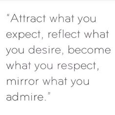 mirror what you admire