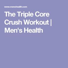 The Triple Core Crush Workout | Men's Health