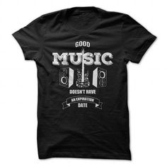 Awesome Tee Good music doesnt have an expiration date - Tshirt Shirts & Tees