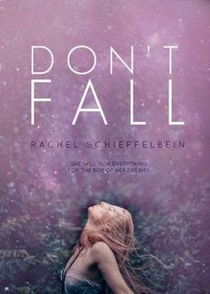 Tour! A Review of Don't Fall by Rachel Schieffelbein #giveaway http://www.whatsbeyondforks.com/2014/06/tour-review-of-dont-fall-by-rachel.html