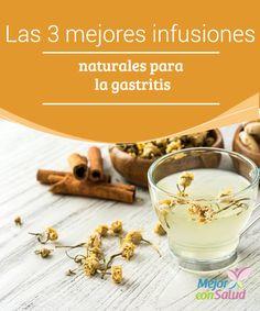 Las 3 mejores infusiones naturales para la gastritis  La gastritis puede tener diversas causas, desde una infección debido a la bacteria Helicobacter pylori, hasta un efecto de determinadas meditaciones, alimentos o incluso el tabaco.