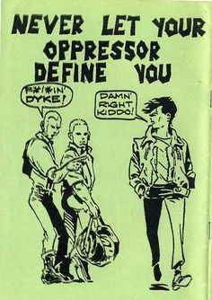 """Never let your oppressor define you""  [follow this link to find a short clip and analysis that explores how to talk about queer theory outside the classroom: http://www.thesociologicalcinema.com/1/post/2012/06/queering-the-folk.html]"