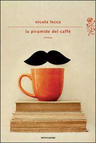 """Ecco per voi in anteprima la copertina del mio nuovo romanzo """"La Piramide del caffè"""". Che ne pensate? sarà pubblicato da Mondadori il 15 gennaio prossimo!  Volete saperne di più?  Provate qui: http://lapiramidedelcaffe.wordpress.com/2012/12/25/anteprima-la-piramide-del-caffe-mondadori-in-libreria-dal-15-gennaio-2013/"""