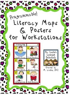 *Programmable* Literacy Maps & Posters for Literacy Workstations!  6 stations: word work, buddy reading, book browsing, listening lane, writer's way, guided group  The file also includes programmable literacy maps and posters so you can type in the names of your own literacy stations!