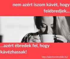 10 kávé idézet magyarul #kreatívkávé #talentummobile
