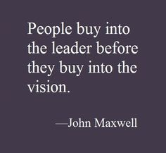 """People buy into the leader before they buy into the vision."" - John Maxwell #quotes #leadership #biz #Greeku"