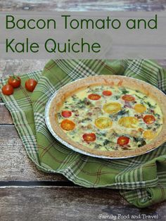Bacon Tomato and Kale Quiche - Family Food And Travel