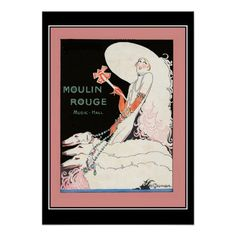 http://rlv.zcache.com/art_deco_moulin_rouge_diva_vintage_print_poster-ra89006d03756409aaf5232d2e8d4c58a_asmg4_8byvr_512.jpg
