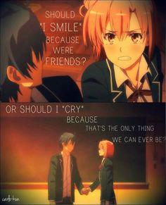 Dois-je sourire parce que nous sommes amis? Ou devrais-je pleurer parce que c'est la seule chose que nous puissions être?