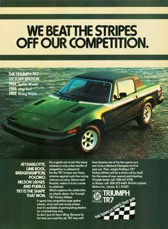 """An original 1977 advertisement for the Triumph TR7 Victory Edition. Color photo print for this green car that has won victories over Porsche and Datsun. """"We beat the stripes off our competition"""" -An o"""