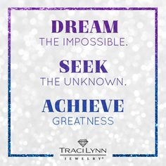 Dream the impossible. Seek the unknown. Achieve greatness. #Motivation