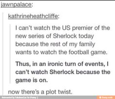 The game is on, but not for Sherlock