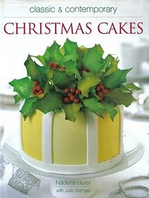 Classic & Contemporary Christmas Cakes, a book by Nadene Hurst, Julie Springall Cake Decorating Books, Cake Decorating With Fondant, Cake Decorating Supplies, Christmas Books, Christmas Cakes, Dessert Cookbooks, Modern Cakes, Vintage Cooking, Cake Cover