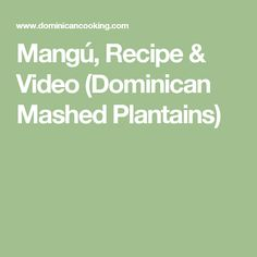 Mangú, Recipe & Video (Dominican Mashed Plantains)
