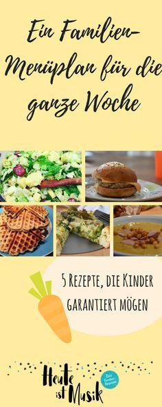 Super leckere und gesunde Rezepte für die ganze Familie und Mahlzeiten, die Kinder gerne mögen. Das gibts in unserem Familien-Menüplan für diese Woche #rezeptefürkinder #rezepte #menüplan #gesunderezepte #kochenfürkinder