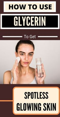 How To Use Glycerin To Get Spotless Glowing Skin Natural Hair Mask, Natural Hair Styles, Natural Beauty, Natural Skin, How To Grow Eyebrows, Glycerin, Baking Soda Uses, Skin Tag Removal, Clean Face