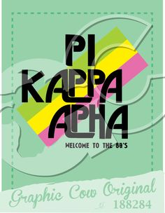 Pi Kappa Alpha Welcome to the 80s decades #grafcow