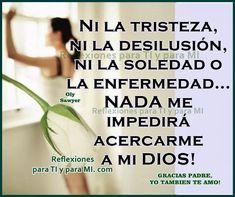 reflexiones para ti y para mi | Reflexiones para TI y para MÍ: * Ni la Tristeza, ni la Desilusión...