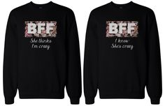 BFF Gift, BFF Sweaters - Crazy BFF Floral Print Sweatshirts for Best Friends