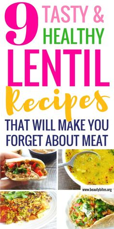 9 tasty, easy and healthy lentil recipes that are so good you'll forget about meat! These recipes are great for lunch and dinner, are high-fiber and just delicious!