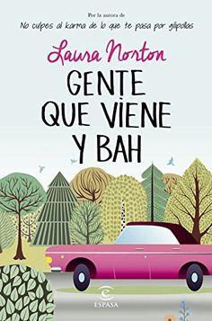 Gente Que Viene Y ¡Bah! (ESPASA NARRATIVA) de Laura Norton http://www.amazon.es/dp/8467043407/ref=cm_sw_r_pi_dp_6tDuvb03FKG0D