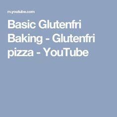 Basic Glutenfri Baking - Glutenfri pizza - YouTube