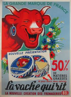 La Grande Marque De France - La Vache Qui Rit original vintage poster by Benjamin Rabier from This antique food poster features a laughing cow wearing cheese earrings standing next to flowers. Vintage Food Posters, Vintage Advertising Posters, Old Advertisements, Advertising Signs, Pub Vintage, Vintage Signs, Posters Australia, Retro Ads, Arte Pop
