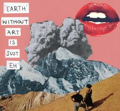 earth without art is just eh!