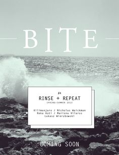 BITE Magazine Issue 04 Preview  Rinse/Repeatcoming in June.