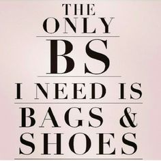 The ONLY BS you need is bags & shoes! #poachit