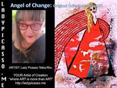"""LadyPicasso.me Tetka Rhu - Google+ ..... Be the Change you want to SEE eXpand your boundaries and know the freedom of Release HUgs Tetka xox  ART: Angel of Change: Original Collectors Contemporary tetkaART  ARTIST: Lady Picasso Tetka Rhu YOUR Artist of Creation """"where ART is more than ART"""" http://ladypicasso.me  #tetka #arts #artist #angels #changemaker"""