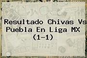 http://tecnoautos.com/wp-content/uploads/imagenes/tendencias/thumbs/resultado-chivas-vs-puebla-en-liga-mx-11.jpg Chivas vs Puebla. Resultado Chivas vs Puebla en Liga MX (1-1), Enlaces, Imágenes, Videos y Tweets - http://tecnoautos.com/actualidad/chivas-vs-puebla-resultado-chivas-vs-puebla-en-liga-mx-11/