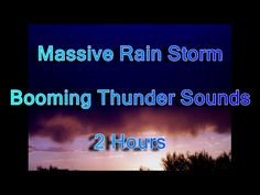Massive Rain Storm Booming Thunder Sounds 2 Hours - Amazing Powerful Rain and Thunder Sleep Video - YouTube