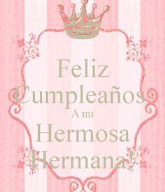 Friend Birthday Quotes, Happy Birthday Quotes, Happy Birthday Images, Happy Birthday Cards, Birthday Greetings, Happy Brithday, Happy Birthday Cupcakes, Happy Birthday Sister, Spanish Birthday Wishes