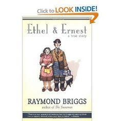 Ethel & Ernest: A True Story   by Raymond Briggs