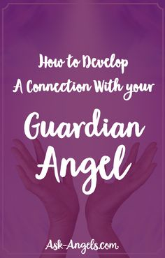 How to Develop A Connection With your Guardian Angel