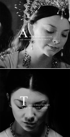 Anne Boleyn: And if in my life I ever did offend the King's grace then surely with my death I do now atone
